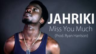 Jahriki - Miss you much (Prod. Ryan Harrison)