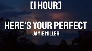Download lagu Jamie Miller - Here's Your Perfect {Tiktok Song} [1 HOUR] With Lyrics