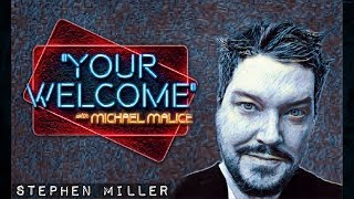 """""""YOUR WELCOME"""" Ep. 020 - On Sick Burns - Stephen Miller"""