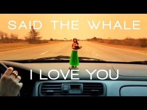 Said The Whale - I Love You