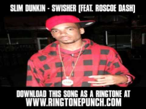 Slim Dunkin - Swisher (Feat. Roscoe Dash) [ New Video + Lyrics + Download ]