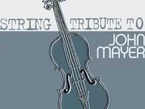 Say - John Mayer String Tribute