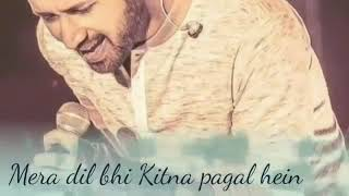 new song Atif Aslam, Mera dil bhi kitna pagal hai, song