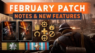 ► FEBRUARY PATCH NOTES & NEW FEATURES! - Battlefield 1 (Winter Update)