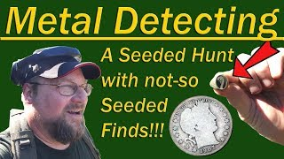 #168 Metal Detecting, A Seeded Hunt With NOT-SO Seeded Finds!! Awesome!