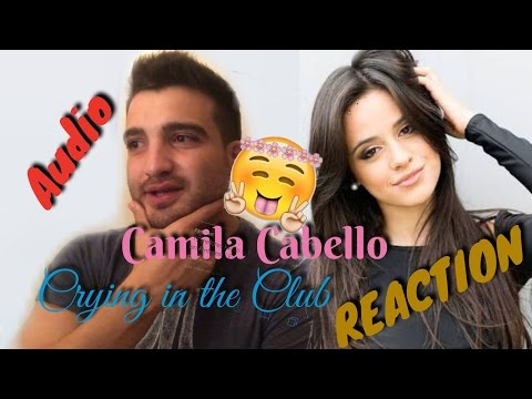 Camila Cabello - Crying in the Club - Debut Single (REACTION)