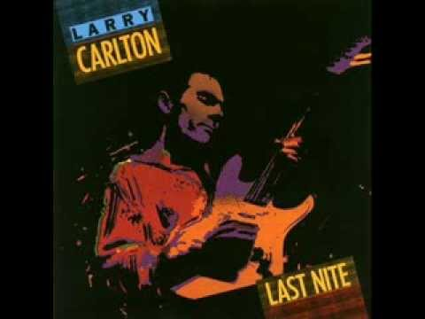Larry Carlton - Last Nite