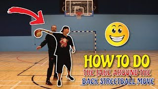 HOW TO DO THE FAKE AROUND THE BACK STREETBALL MOVE
