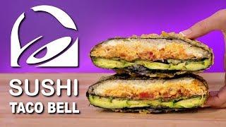DIY TACO BELL SUSHI - FEAT THE SUSHI CRUNCHWRAP