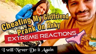 Cheating Prank On Girlfriend - Super Angry & She Cried The Most - Extreme Reactions