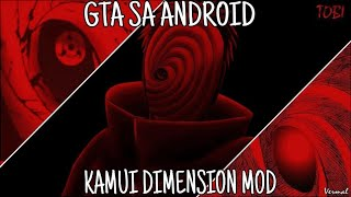 GTA SA ANDROID MOD KAMUI DIMENSION