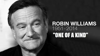 """Robin Williams Tribute - """"One of a kind"""""""