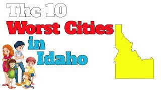 The 10 Worst Cities In Idaho Explained