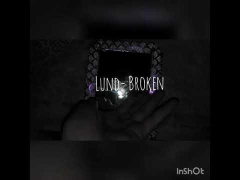 Lund- Broken
