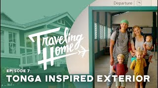 Ep.7: Traveling Home | Tonga Inspired Exterior