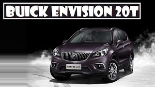 Buick Envision 20T, reveals in China !