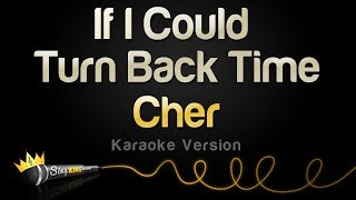 Cher - If I Could Turn Back Time (Karaoke Version)
