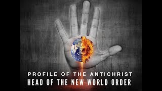 Profile Of The Antichrist: Head Of New World Order (Part 6)