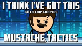 "I Think I've Got This With Chip Chapley - Episode 7 ""Mustache Tactics"""