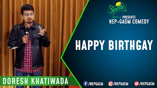 Happy BirthGay | Nepali Stand-Up Comedy | Doresh Khatiwada | Nep-Gasm Comedy