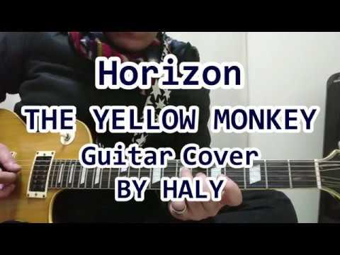 THE YELLOW MONKEY 新曲『Horizon』ギターカバー★HALY★ MP3