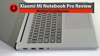 Xiaomi Mi Notebook Pro Review - Intel 8th Gen Quad Core