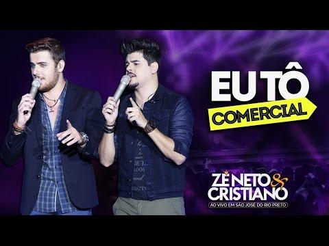 Zé Neto e Cristiano - Eu Tô Comercial - (DVD Ao vivo em São José do Rio Preto)