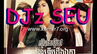 Original,01See Ban See Tov Veasna 2016 DJz SEU Remix mp3