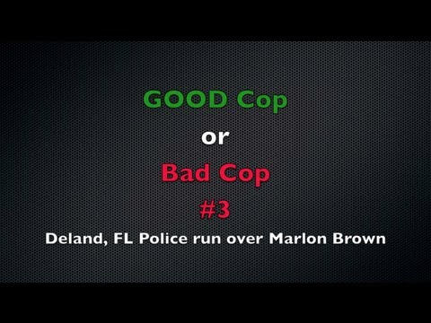 Good Cop v Bad Cop #3 Deland, FL Police run over a fleeing Marlon Brown for seatbelt - Accident