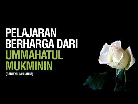 Pelajaran Berharga Dari Ummahatul Mukminin Radhiyallahuanhunna - Ustadz Ahmad Zainuddin Al-Banjary