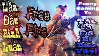 Lần Đầu Trải Nghiệm Bình Luận Free Fire - Funny Gaming Tv!