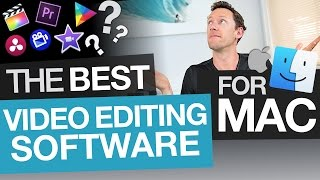 Best Video Editing Software for Mac (on every budget!)