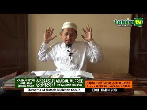 KAJIAN KITAB ADABUL MUFROD ( ADAB-ADAB SEORANG MUSLIM ) 18 JUNI 2016