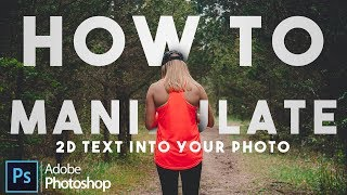 How to Manipulate Text into your Photo - Photoshop Tutorial