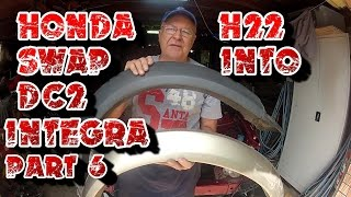 Honda H22 Swap into DC2 Integra - Part 6 - Bodywork