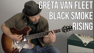 Greta Van Fleet 34 Black Smoke Rising 34 Guitar Lesson