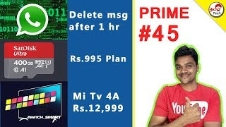 Tamil Tech Prime 45 : Delete Whatsapp after 1 hr , Mi Tv 4A, AirTel Rs.995 , Giveaway Winner