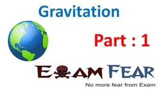 Physics Gravitation Part 1 Introduction to Gravitation CBSE class 11 XI