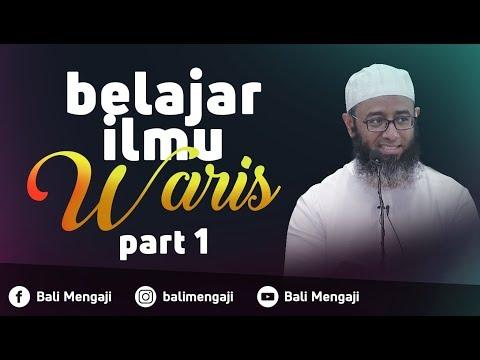 Belajar Ilmu Waris, Part 1 - Ustadz Nizar Saad Jabal, Lc, M.Pd