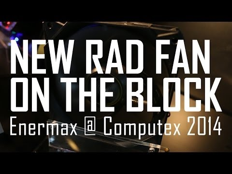 PSUs. Cables and Fans. Oh My! Enermax at Computex 2014