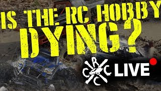 RC Hour: Is The RC Hobby DYING? Let's Talk