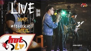 (LIVE) JAMPI - HAEL HUSAINI X FLOOR 88 : FB ROCK HOT