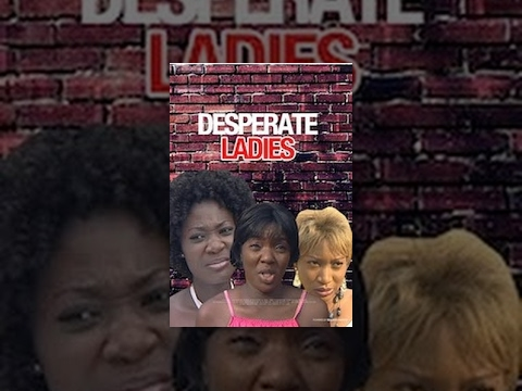 Desperate Ladies video