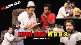 NOOR BHAI MBBS || DAWAKHANE WALE || HYDERABADI COMEDY || SHEHBAAZ KHAN