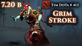 GrimStroke  - 7.20b - Tim Dota 413