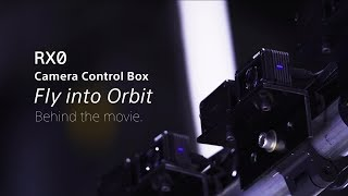 "Sony | Cyber-shot | RX0 - Behind the scenes of ""Fly into Ørbit"""