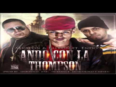 Alkapon Y Falkon Ft Endo - Ando Con La Thompson (Secret Family) (Original)