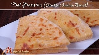 Dal Paratha - Stuffed Indian Bread Recipe by Manjula