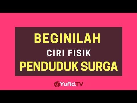 Beginilah Ciri Fisik Penduduk Surga – Poster Dakwah Yufid TV