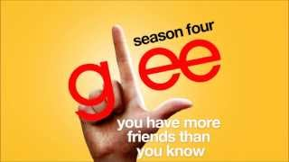 Watch Glee Cast You Have More Friends Than You Know video